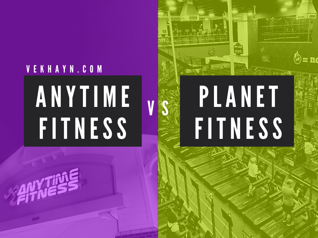 Planet Fitness vs Anytime Fitness answered on Vekhayn!